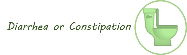 Diarrhea or Constipation