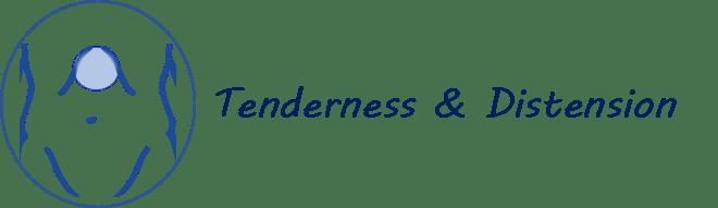 Tenderness & Distension